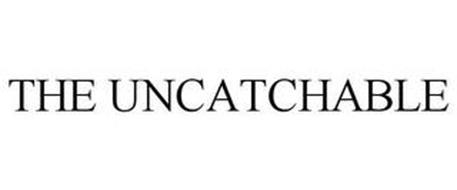 THE UNCATCHABLE