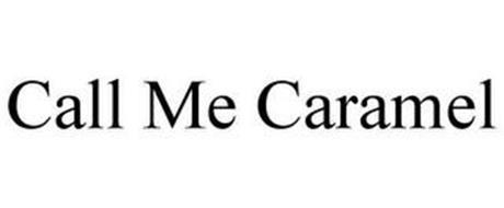 CALL ME CARAMEL