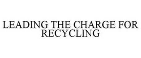 LEADING THE CHARGE FOR RECYCLING