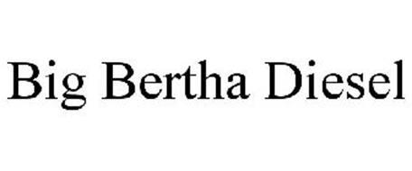 BIG BERTHA DIESEL