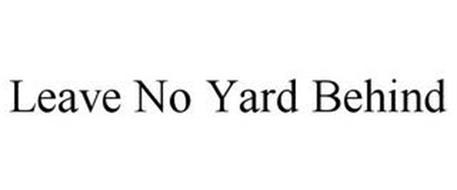 LEAVE NO YARD BEHIND