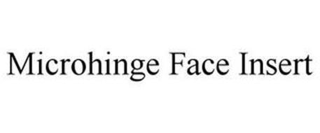 MICROHINGE FACE INSERT