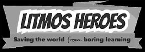 LITMOS HEROES SAVING THE WORLD FROM BORING LEARNING