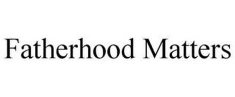 FATHERHOOD MATTERS