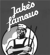 JAKE'S FAMOUS