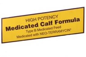 HIGH POTENCY MEDICATED CALF FORMULA TYPE B MEDICATED FEED MEDICATED WITH NEO-TERRAMYCIN