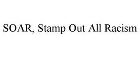 SOAR, STAMP OUT ALL RACISM