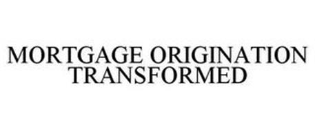 MORTGAGE ORIGINATION TRANSFORMED