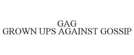 GAG GROWN UPS AGAINST GOSSIP