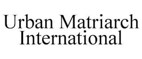 URBAN MATRIARCH INTERNATIONAL