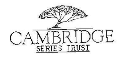 CAMBRIDGE SERIES TRUST