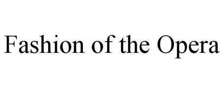 FASHION OF THE OPERA