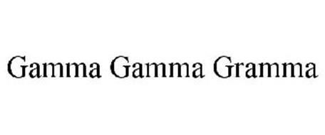 GAMMA GAMMA GRAMMA