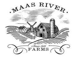 ·  MAAS RIVER · FARMS SINCE 1916