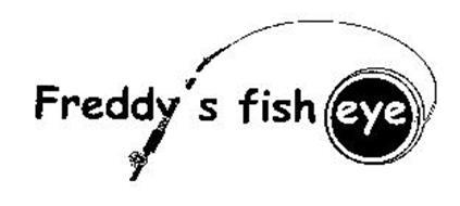 FREDDY'S FISH EYE