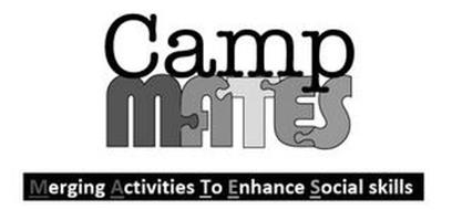 CAMP MATES MERGING ACTIVITIES TO ENHANCE SOCIAL SKILLS