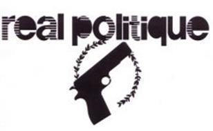 REAL POLITIQUE