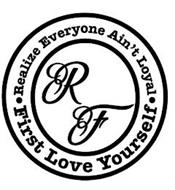 · REALIZE EVERYONE AIN'T LOYAL · FIRST LOVE YOURSELF RF