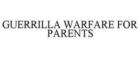 GUERRILLA WARFARE FOR PARENTS