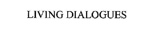 LIVING DIALOGUES