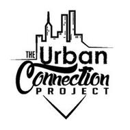 THE URBAN CONNECTION PROJECT V