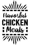 FLAVORFUL CHICKEN MEALS
