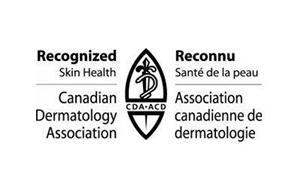 RECOGNIZED SKIN HEALTH CANADIAN DERMATOLGY ASSOCIATION CDA ACD RECONNU SANTÉ DE LA PEAU ASSOCIATION CANADIENNE DE DERMATOLOGIE