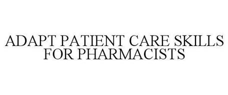 ADAPT PATIENT CARE SKILLS FOR PHARMACISTS