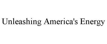 UNLEASHING AMERICA'S ENERGY
