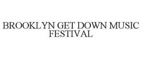 BROOKLYN GET DOWN MUSIC FESTIVAL