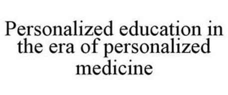 PERSONALIZED EDUCATION IN THE ERA OF PERSONALIZED MEDICINE