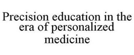 PRECISION EDUCATION IN THE ERA OF PERSONALIZED MEDICINE