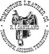 TOMBSTONE LEATHER CO. TOMBSTONE, ARIZONA TERRITORY R.I. CANDLAND