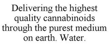 DELIVERING THE HIGHEST QUALITY CANNABINOIDS THROUGH THE PUREST MEDIUM ON EARTH. WATER.