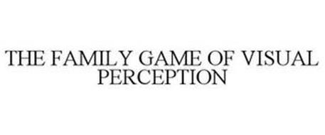 THE FAMILY GAME OF VISUAL PERCEPTION