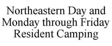 NORTHEASTERN DAY AND MONDAY THROUGH FRIDAY RESIDENT CAMPING