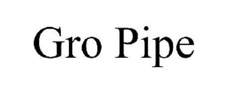 GRO PIPE