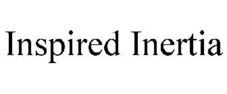INSPIRED INERTIA