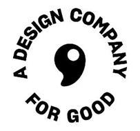 A DESIGN COMPANY FOR GOOD