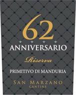 62 ANNIVERSARIO RISERVA PRIMITIVO DI MANDURIA SAN MARZANO CANTINE