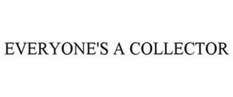 EVERYONE'S A COLLECTOR