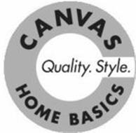 CANVAS HOME BASICS QUALITY. STYLE.