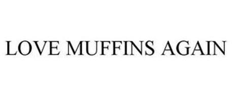 LOVE MUFFINS AGAIN