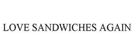LOVE SANDWICHES AGAIN