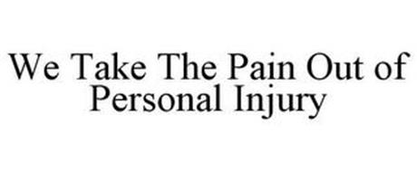 WE TAKE THE PAIN OUT OF PERSONAL INJURY