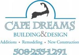 CAPE DREAMS BUILDING&DESIGN ADDITIONS · REMODELING · NEW CONSTRUCTION 508-255-1291