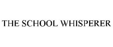 THE SCHOOL WHISPERER