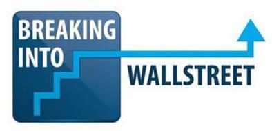 BREAKING INTO WALLSTREET