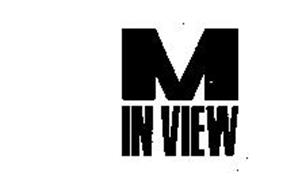 M IN VIEW