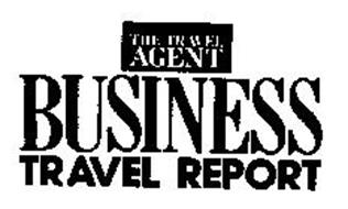 THE TRAVEL AGENT BUSINESS TRAVEL REPORT